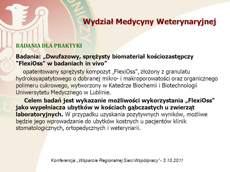 Wydział Medycyny Weterynaryjnej Badania: Dwufazowy, sprężysty biomateriał kościozastępczy