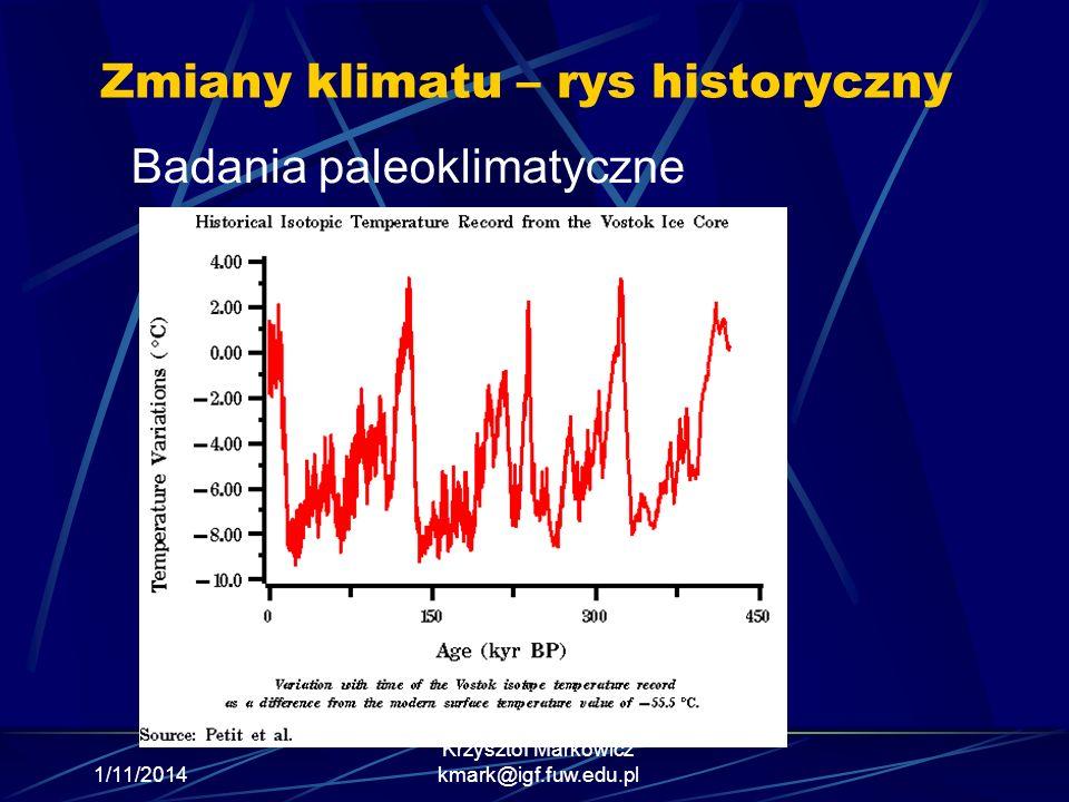 1/11/2014 Krzysztof Markowicz kmark@igf.fuw.edu.pl Zmiany klimatu – rys historyczny Badania paleoklimatyczne