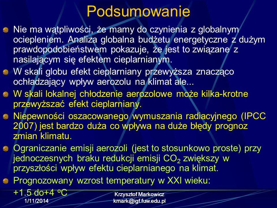 1/11/2014 Krzysztof Markowicz kmark@igf.fuw.edu.pl1/11/2014 Krzysztof Markowicz kmark@igf.fuw.edu.pl Podsumowanie Nie ma wątpliwości, że mamy do czyni