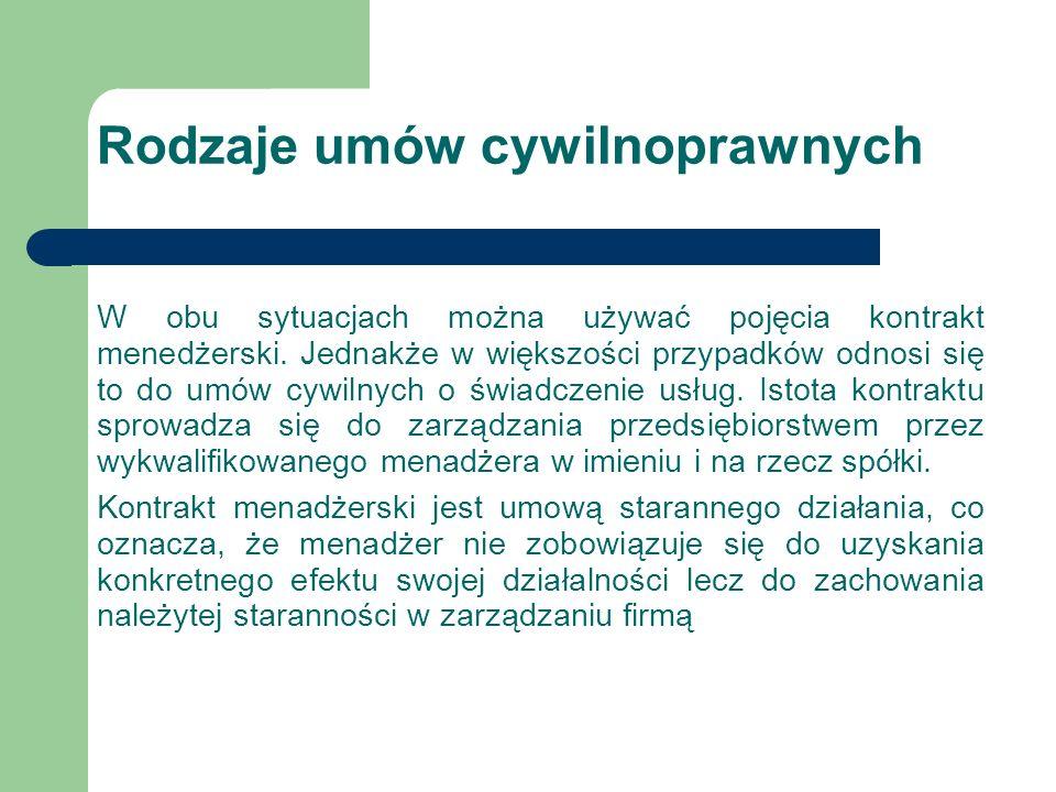Rodzaje umów cywilnoprawnych W obu sytuacjach można używać pojęcia kontrakt menedżerski. Jednakże w większości przypadków odnosi się to do umów cywiln