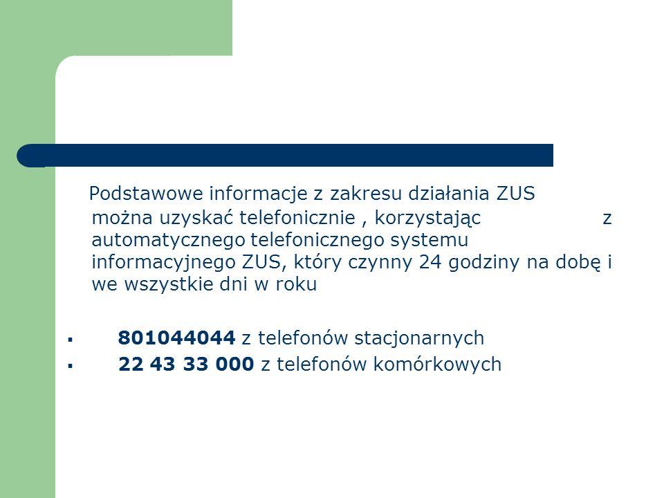 Podstawowe informacje z zakresu działania ZUS można uzyskać telefonicznie, korzystając z automatycznego telefonicznego systemu informacyjnego ZUS, któ