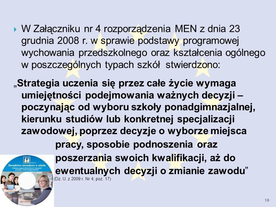 W Załączniku nr 4 rozporządzenia MEN z dnia 23 grudnia 2008 r. w sprawie podstawy programowej wychowania przedszkolnego oraz kształcenia ogólnego w po