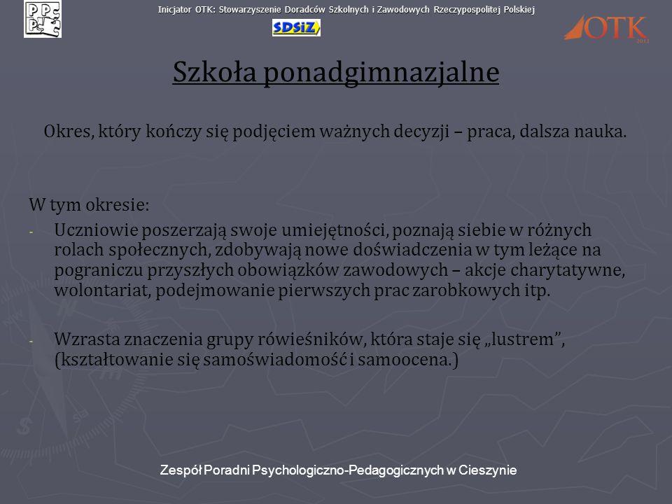 Inicjator OTK: Stowarzyszenie Doradców Szkolnych i Zawodowych Rzeczypospolitej Polskiej Zespół Poradni Psychologiczno-Pedagogicznych w Cieszynie Szkoł