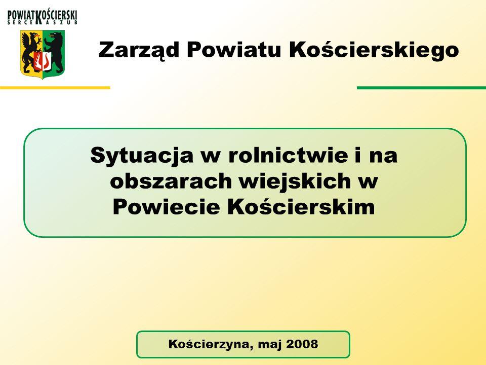 . Infrastruktura drogowa w Powiecie Kościerskim Sytuacja w rolnictwie i na obszarach wiejskich w Powiecie Kościerskim źródło: Opracowanie własne na podstawie danych uzyskanych z Zarządu Dróg Powiatowych (wg stanu na 2004 rok)