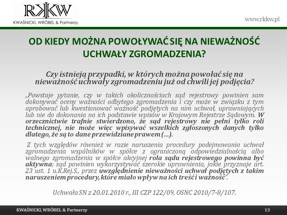 www.rkkw.pl OD KIEDY MOŻNA POWOŁYWAĆ SIĘ NA NIEWAŻNOŚĆ UCHWAŁY ZGROMADZENIA? Czy istnieją przypadki, w których można powołać się na nieważność uchwały