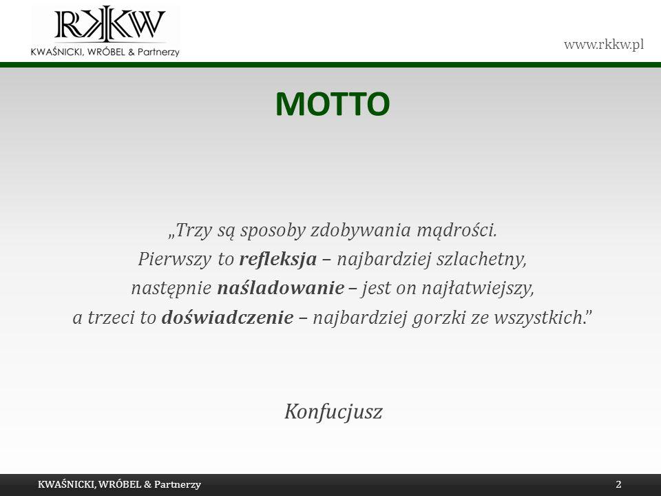 www.rkkw.pl MOTTO Trzy są sposoby zdobywania mądrości. Pierwszy to refleksja – najbardziej szlachetny, następnie naśladowanie – jest on najłatwiejszy,