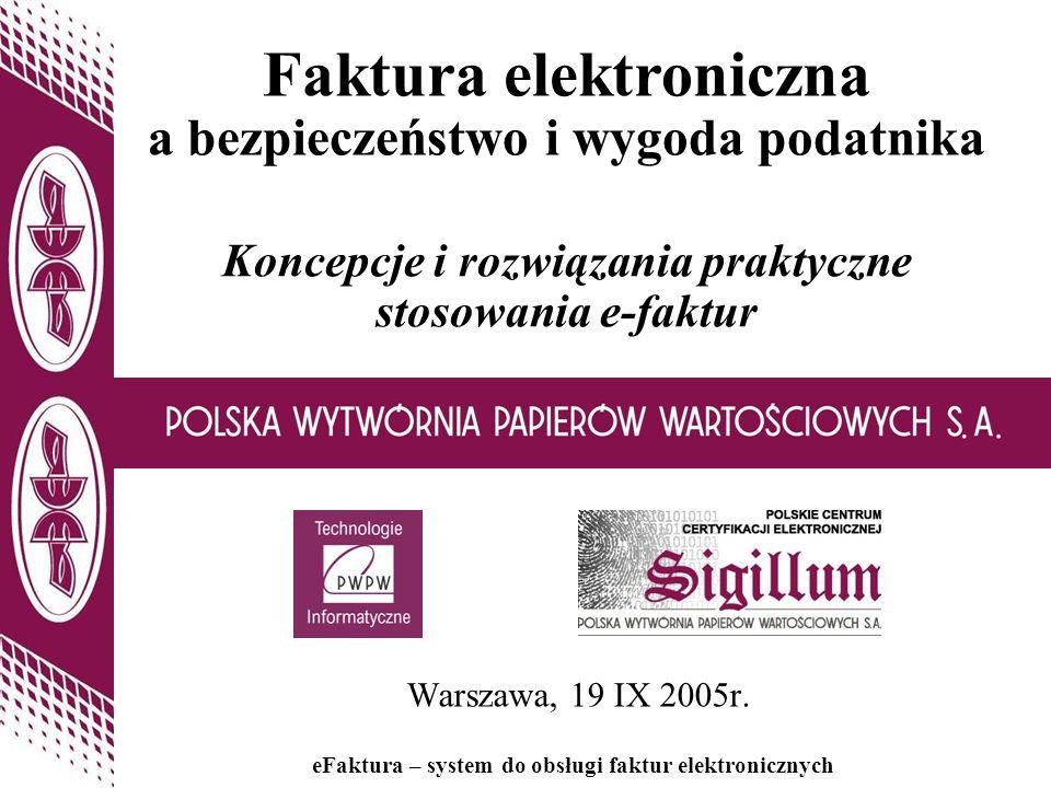 1 eFaktura – system do obsługi faktur elektronicznych Koncepcje i rozwiązania praktyczne stosowania e-faktur Warszawa, 19 IX 2005r. Faktura elektronic