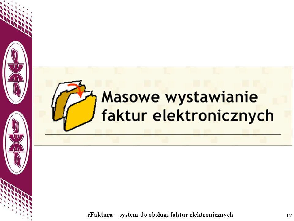 17 eFaktura – system do obsługi faktur elektronicznych 17