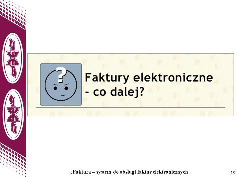 19 eFaktura – system do obsługi faktur elektronicznych 19