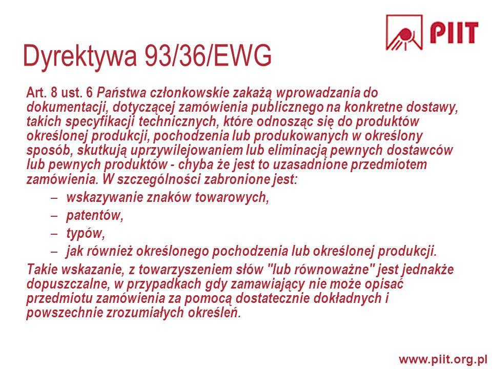 www.piit.org.pl Dyrektywa 93/36/EWG Art.8 ust.