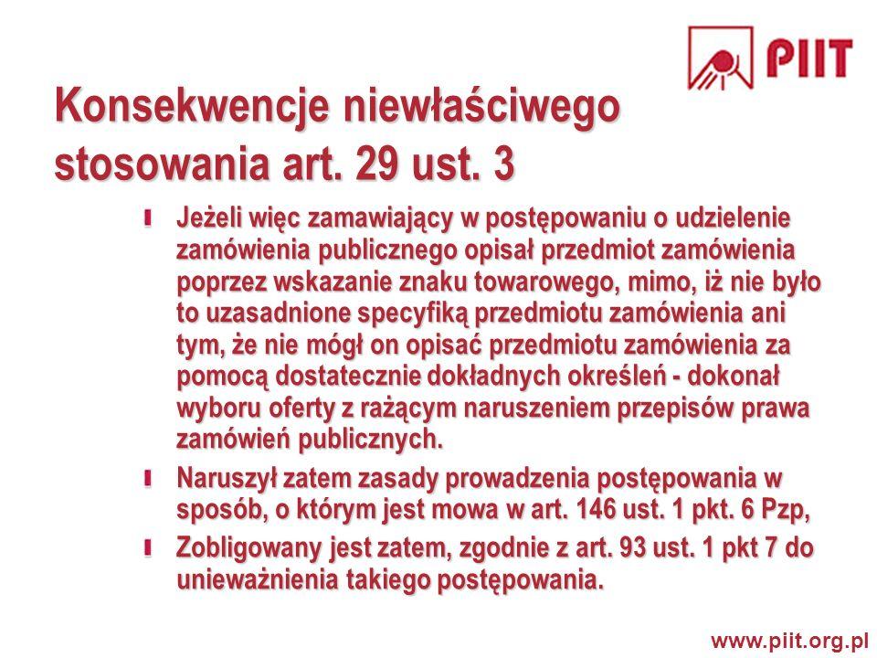 www.piit.org.pl Stanowisko Unii w sprawie dostaw komputerów Odwołanie się do konkretnej marki stanowi naruszenie postanowień dyrektywy 93/36/EWG w sprawie zamówień publicznych na dostawy (Art.