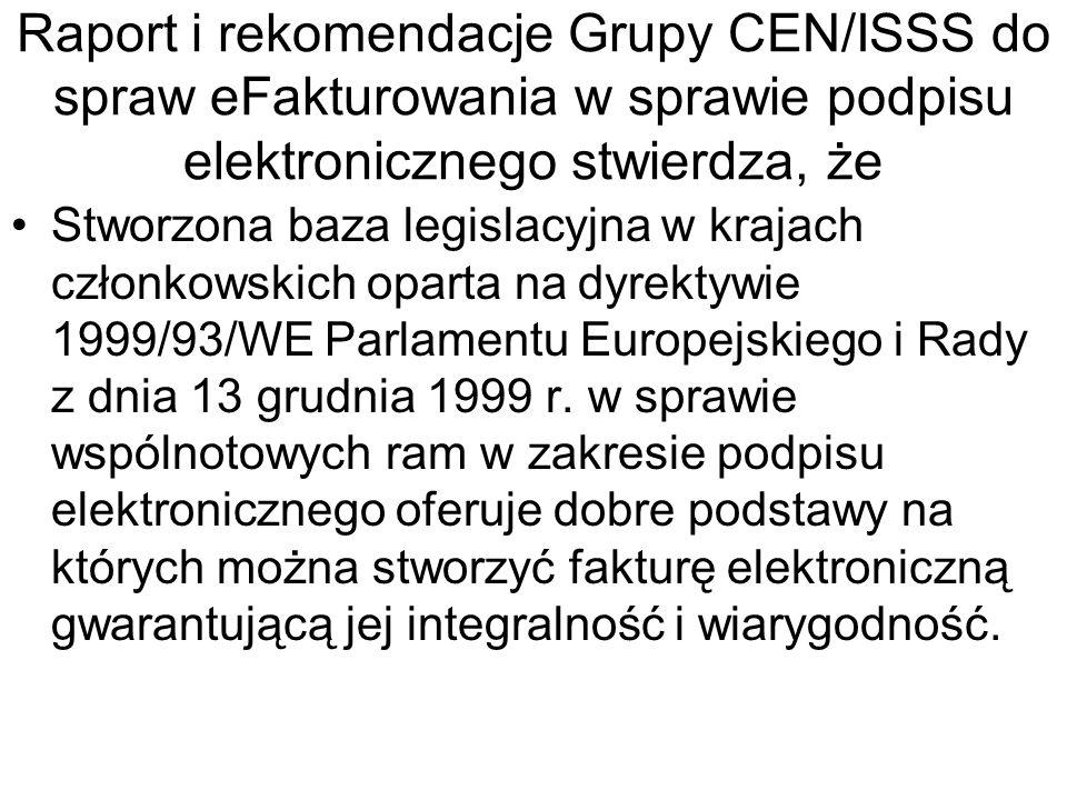 Raport i rekomendacje Grupy CEN/ISSS do spraw eFakturowania w sprawie podpisu elektronicznego stwierdza, że Ponieważ DYREKTYWA RADY 2001/115/WE z dnia 20 grudnia 2001 r.
