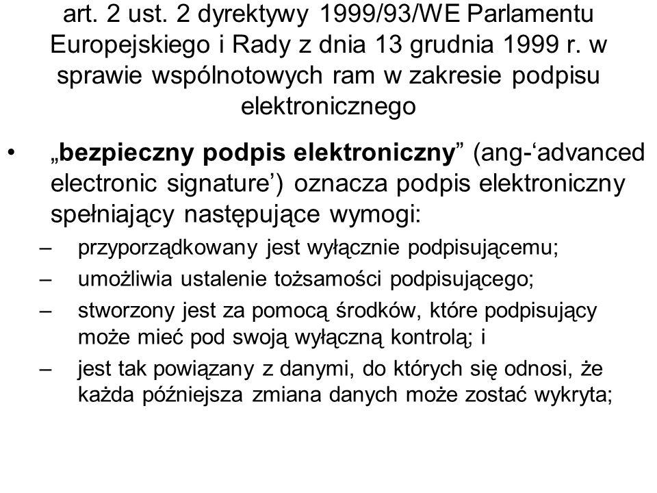 Raport i rekomendacje Grupy CEN/ISSS do spraw eFakturowania w sprawie podpisu elektronicznego zaleca: 1.