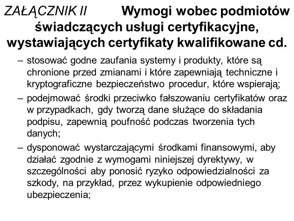 Ustawa o podpisie elektronicznym z dnia 18 września 2001 r.i kodeks cywilny Definicja podpisu elektronicznego: dane w postaci elektronicznej, które wraz z innymi danymi, do których zostały dołączone lub z którymi są logicznie powiązane, służą do identyfikacji osoby składającej podpis elektroniczny Art.