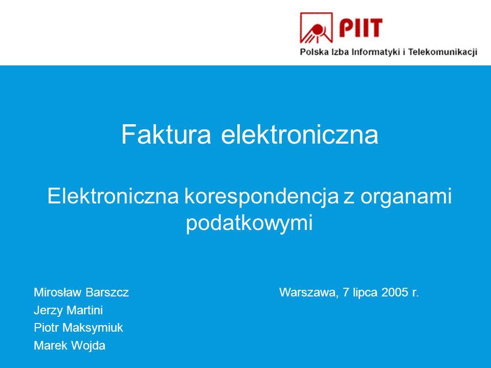 Faktura elektroniczna Zasady wystawiania, przechowywania oraz udostępniania organom podatkowym