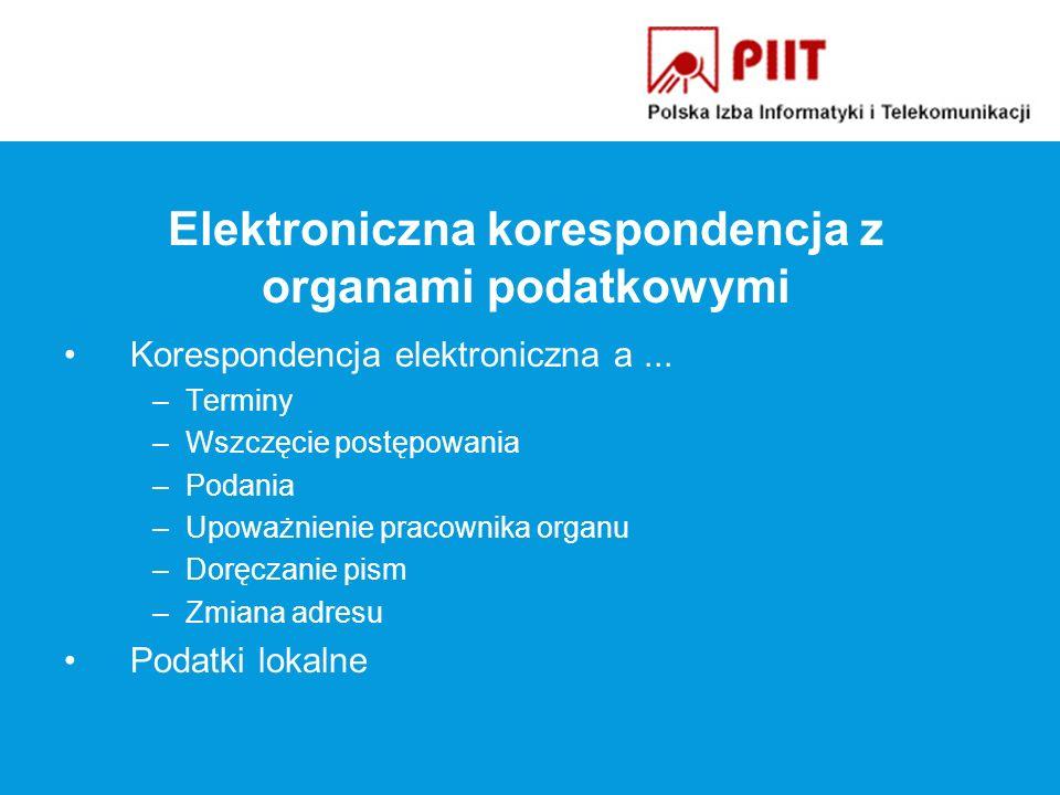 Elektroniczna korespondencja z organami podatkowymi Korespondencja elektroniczna a...