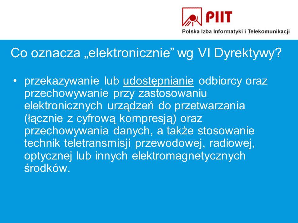 Co oznacza elektronicznie wg VI Dyrektywy.