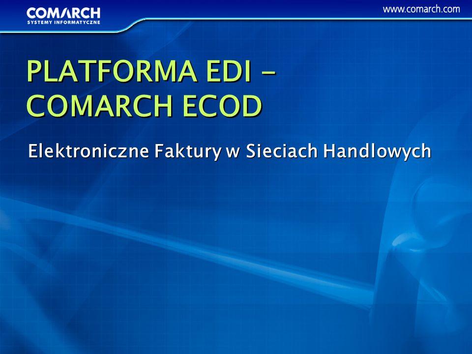 Elektroniczne Faktury w Sieciach Handlowych PLATFORMA EDI - COMARCH ECOD