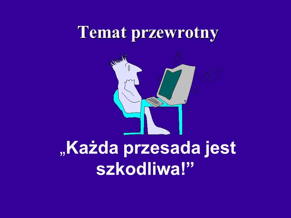 opracowanie Małgorzata Rostkowska e-mail: mrostkow@boss.staszic.waw.pl Komputer zagrożeniem dla młodzieży!