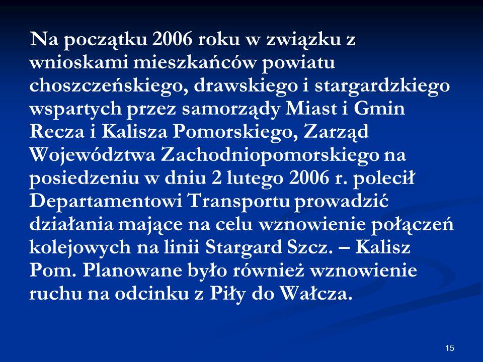 15 Na początku 2006 roku w związku z wnioskami mieszkańców powiatu choszczeńskiego, drawskiego i stargardzkiego wspartych przez samorządy Miast i Gmin