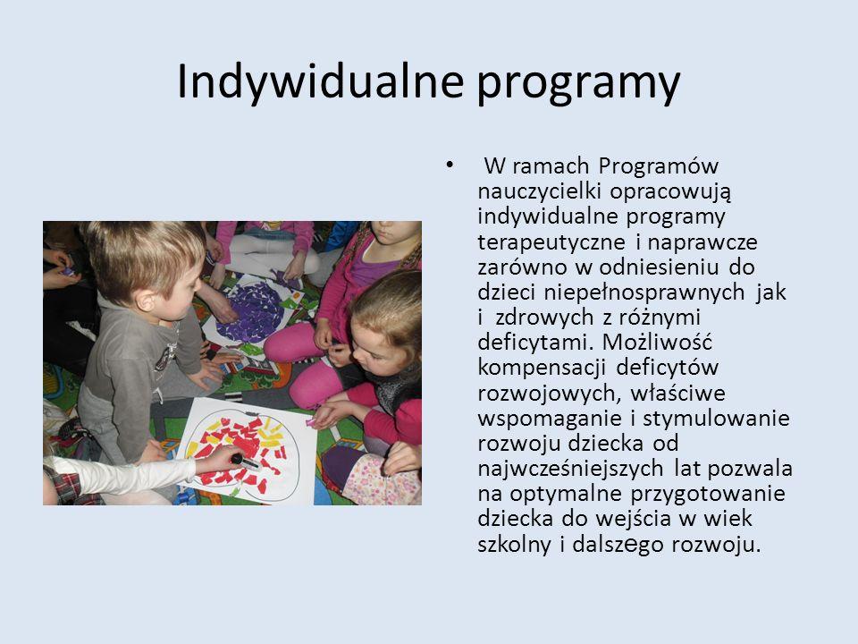 Indywidualne programy W ramach Programów nauczycielki opracowują indywidualne programy terapeutyczne i naprawcze zarówno w odniesieniu do dzieci niepe