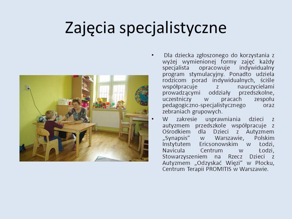 Zajęcia specjalistyczne Dla dziecka zgłoszonego do korzystania z wyżej wymienionej formy zajęć każdy specjalista opracowuje indywidualny program stymu