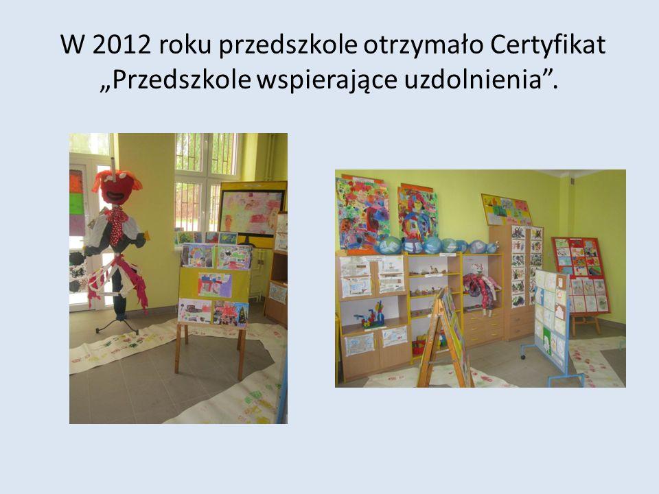 W 2012 roku przedszkole otrzymało Certyfikat Przedszkole wspierające uzdolnienia.
