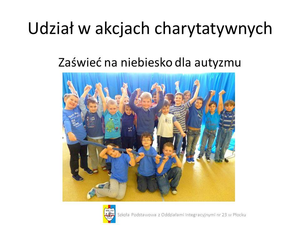 Udział w akcjach charytatywnych Zaświeć na niebiesko dla autyzmu Szkoła Podstawowa z Oddziałami Integracyjnymi nr 23 w Płocku