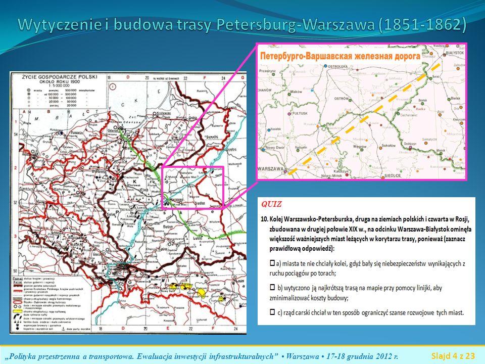 Polityka przestrzenna a transportowa. Ewaluacja inwestycji infrastrukturalnych Warszawa 17-18 grudnia 2012 r. Slajd 4 z 23