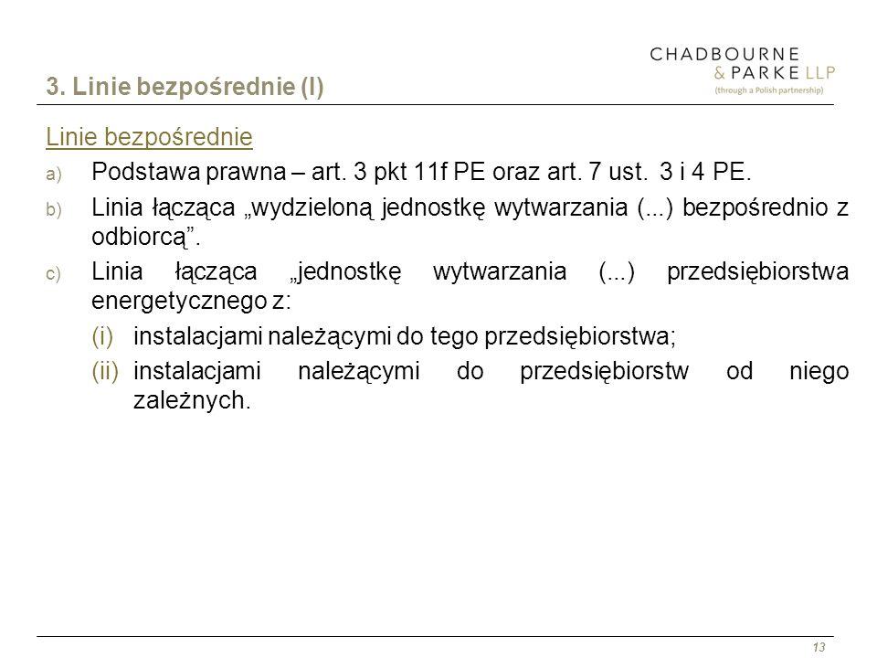13 3. Linie bezpośrednie (I) Linie bezpośrednie a) Podstawa prawna – art. 3 pkt 11f PE oraz art. 7 ust. 3 i 4 PE. b) Linia łącząca wydzieloną jednostk