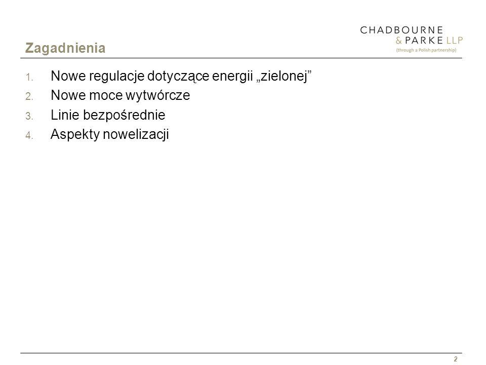 2 Zagadnienia 1. Nowe regulacje dotyczące energii zielonej 2. Nowe moce wytwórcze 3. Linie bezpośrednie 4. Aspekty nowelizacji