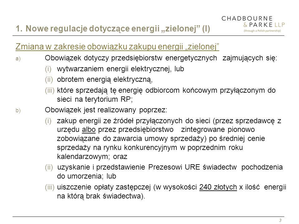 3 1. Nowe regulacje dotyczące energii zielonej (I) Zmiana w zakresie obowiązku zakupu energii zielonej a) Obowiązek dotyczy przedsiębiorstw energetycz