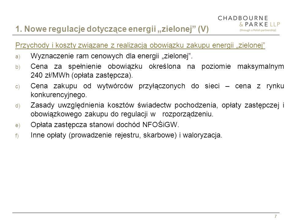 7 1. Nowe regulacje dotyczące energii zielonej (V) Przychody i koszty związane z realizacją obowiązku zakupu energii zielonej a) Wyznaczenie ram cenow