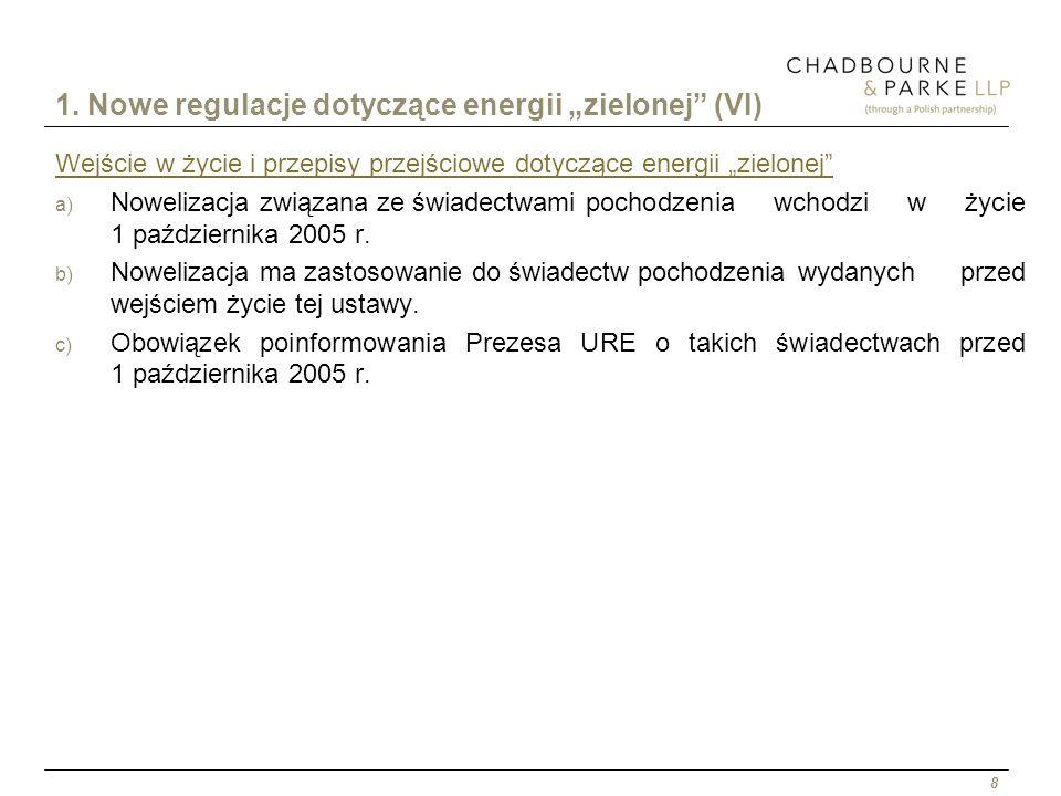 8 1. Nowe regulacje dotyczące energii zielonej (VI) Wejście w życie i przepisy przejściowe dotyczące energii zielonej a) Nowelizacja związana ze świad