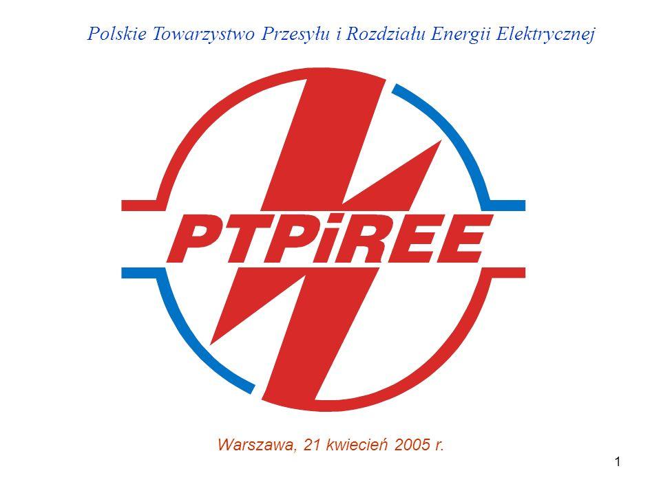 1 Polskie Towarzystwo Przesyłu i Rozdziału Energii Elektrycznej Warszawa, 21 kwiecień 2005 r.
