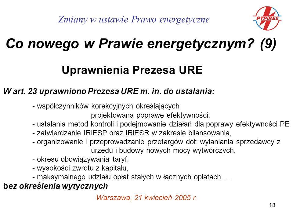 18 Uprawnienia Prezesa URE W art. 23 uprawniono Prezesa URE m.