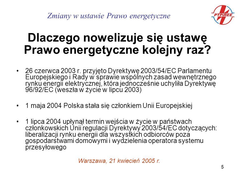 6 Nowelizacja ustawy Prawo energetyczne dotyczy wszystkich branż energetycznych Art.