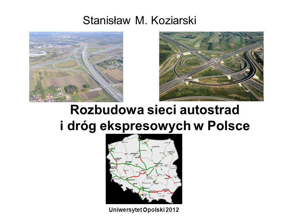 Rozbudowa sieci autostrad i dróg ekspresowych w Polsce Stanisław M.