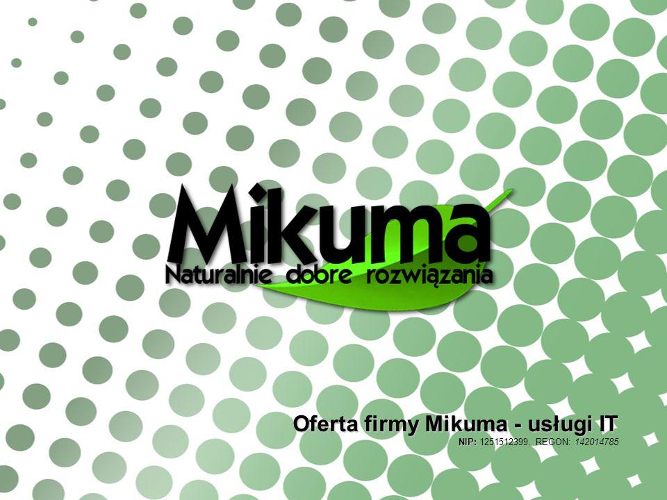 Oferta firmy Mikuma - usługi IT NIP: NIP: 1251512399, REGON: 142014785