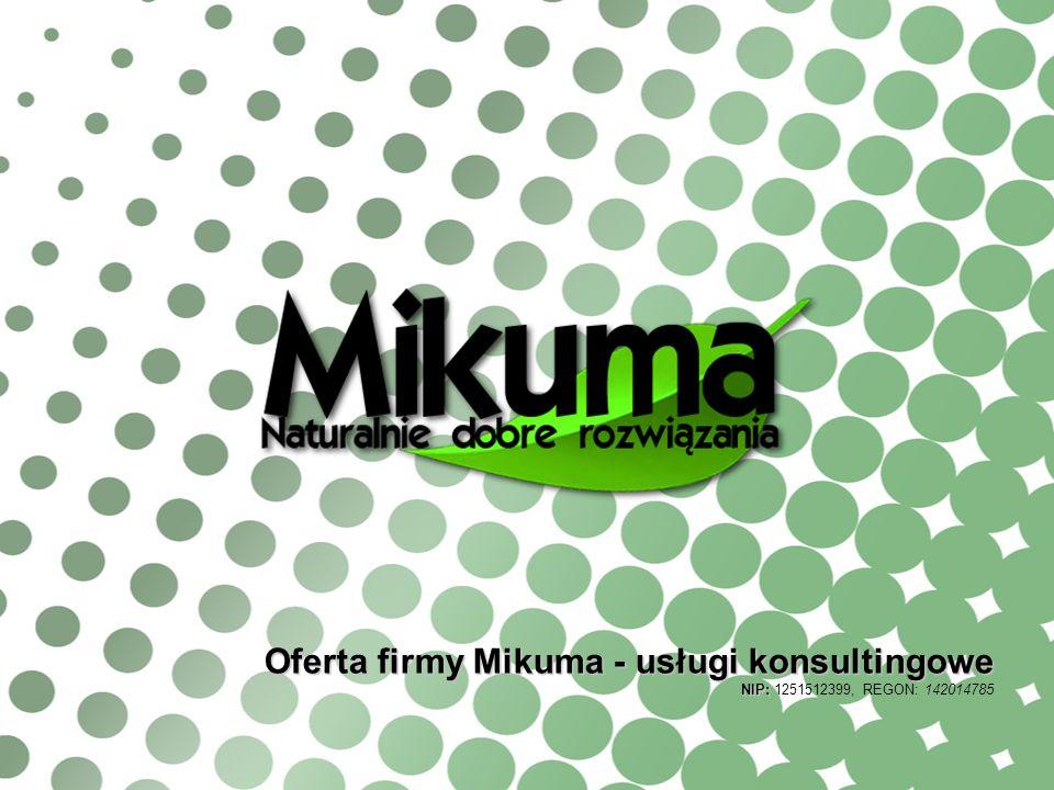 Oferta firmy Mikuma - usługi konsultingowe NIP: NIP: 1251512399, REGON: 142014785