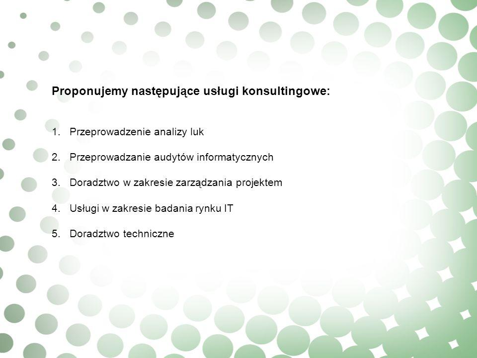 Proponujemy następujące usługi konsultingowe: 1.Przeprowadzenie analizy luk 2.Przeprowadzanie audytów informatycznych 3.Doradztwo w zakresie zarządzan