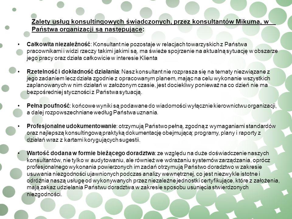 Zalety usług konsultingowych świadczonych, przez konsultantów Mikuma, w Państwa organizacji są następujące: Całkowita niezależność: Konsultant nie poz