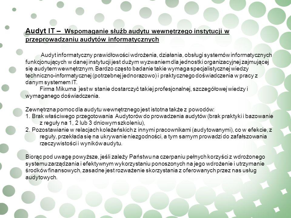 Audyt IT – Wspomaganie służb audytu wewnętrzego instytucji w przeprowadzaniu audytów informatycznych Audyt informatyczny prawidłowości wdrożenia, dzia