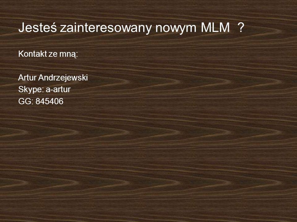 Jesteś zainteresowany nowym MLM ? Kontakt ze mną: Artur Andrzejewski Skype: a-artur GG: 845406