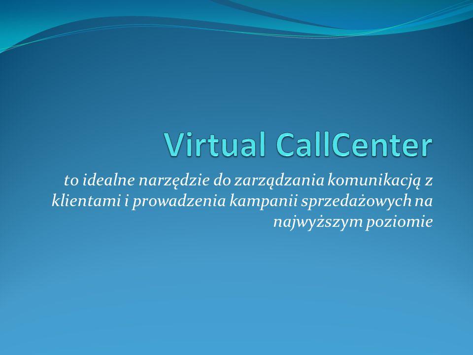 Brak konieczności inwestycji w nowe urządzenia i oprogramowanie Monitorowanie i zarządzanie pracą agentów z dowolnego miejsca Możliwość pracy agentów z dowolnego miejsca Funkcjonalność profesjonalnego CallCenter za przystępną opłatą miesięczną.