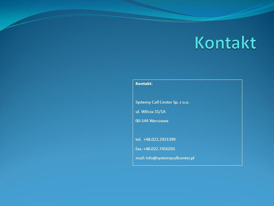 Kontakt: Systemy Call Center Sp. z o.o. ul. Wilcza 31/1A 00-544 Warszawa tel.