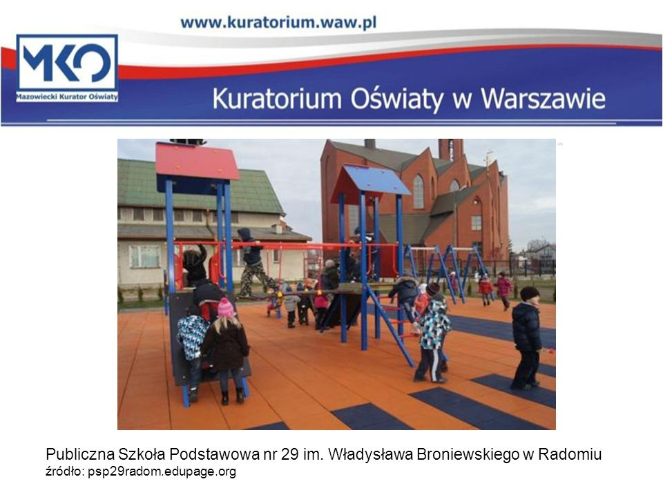 Publiczna Szkoła Podstawowa nr 29 im. Władysława Broniewskiego w Radomiu źródło: psp29radom.edupage.org