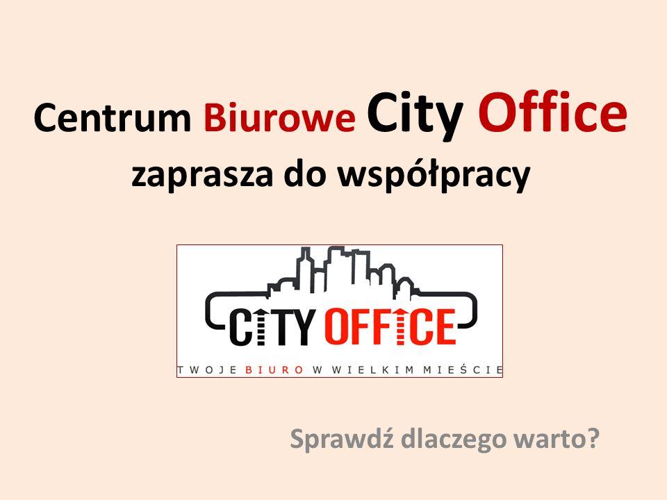 Centrum Biurowe City Office zaprasza do współpracy Sprawdź dlaczego warto?