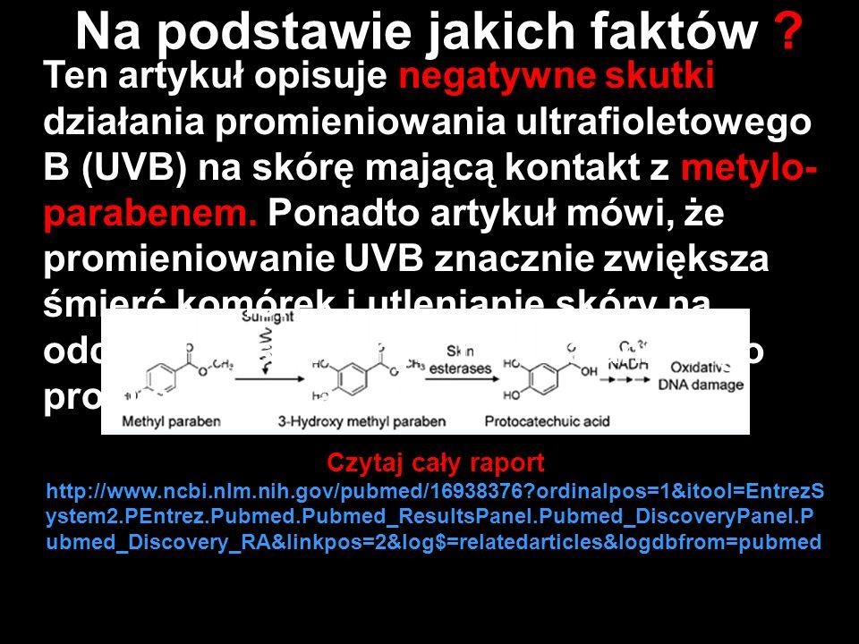 Czytaj cały raport http://www.ncbi.nlm.nih.gov/pubmed/16938376?ordinalpos=1&itool=EntrezS ystem2.PEntrez.Pubmed.Pubmed_ResultsPanel.Pubmed_DiscoveryPa