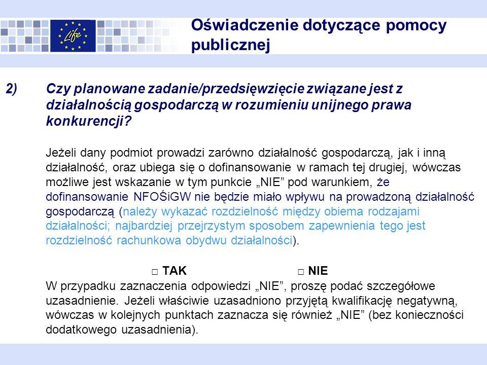2)Czy planowane zadanie/przedsięwzięcie związane jest z działalnością gospodarczą w rozumieniu unijnego prawa konkurencji.